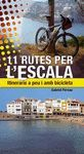 11 RUTES PER L'ESCALA *