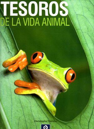 TESOROS DE LA VIDA ANIMAL *