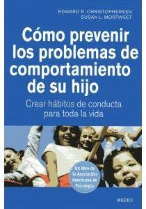 CÓMO PREVENIR LOS PROBLEMAS DE COMPORTAMIENTO DE SU HIJO *