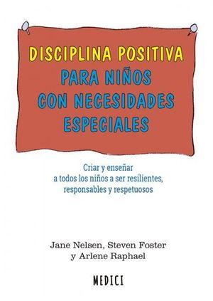 DISCIPLINA POSITIVA PARA NIÑOS CON NECESIDADES ESPECIALES *