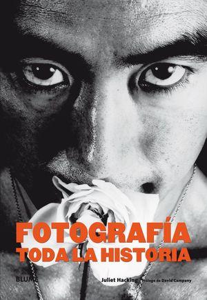 FOTOGRAFÍA. TODA LA HISTORIA