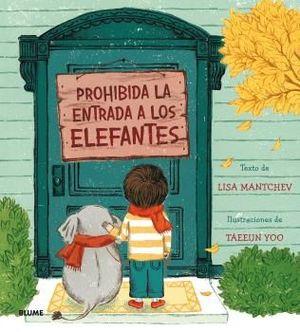 PROHIBIDA LA ENTRADA A LOS ELEFANTES *