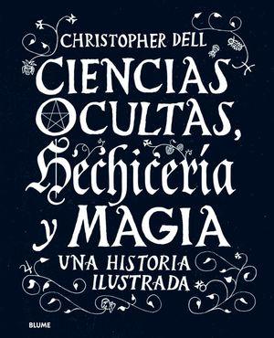 CIENCIAS OCULTAS, HECHICERÍA Y MAGIA *