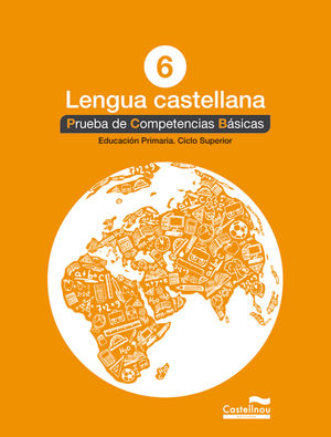 LENGUA CASTELLANA 6º. PRUEBA DE COMPETENCIAS BÁSICAS *