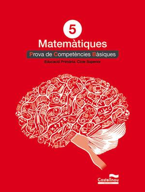 MATEMÀTIQUES 5È. PROVA DE COMPETÈNCIES BÀSIQUES *