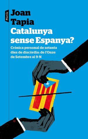 CATALUNYA SENSE ESPANYA? *