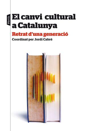 EL CANVI CULTURAL A CATALUNYA *