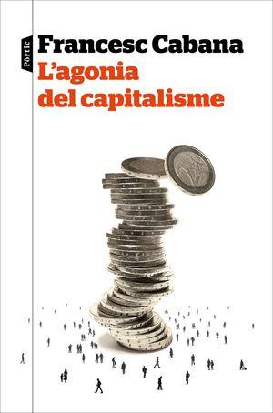 L'AGONIA DEL CAPITALISME *