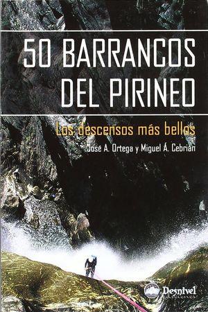 50 BARRANCOS DEL PIRINEO : LOS DESCENSOS MÁS BELLOS