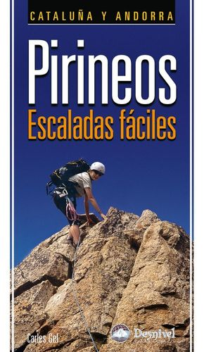 PIRINEOS ESCALADAS FÁCILES : CATALUÑA Y ANDORRA *