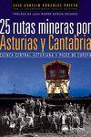 25 RUTAS MINERAS POR ASTURIAS Y CANTABRIA *