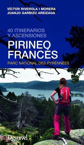 PIRINEO FRANCÉS. 40 ITINERARIOS Y ASCENSIONES *