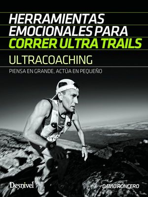 ULTRACOACHING. HERRAMIENTAS EMOCIONALES ARA CORRER ULTRA TRAILS *