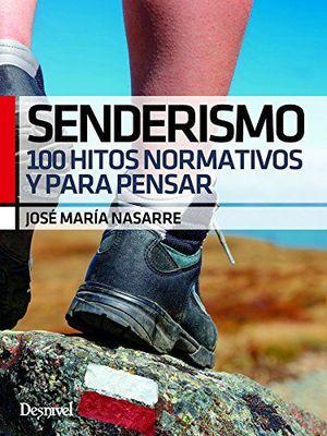 SENDERISMO.100 HITOS NORMATIVOS Y PARA PENSAR *