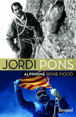 JORDI PONS, ALPINISME SENSE FICCIÓ *
