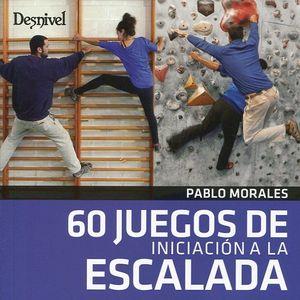 60 JUEGOS DE INICIACION A LA ESCALADA *