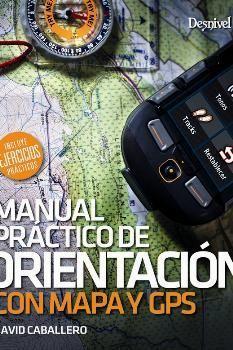 MANUAL PRÁCTICO DE ORIENTACIÓN CON MAPA Y GPS *