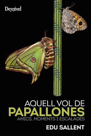 AQUELL VOL DE PAPALLONES