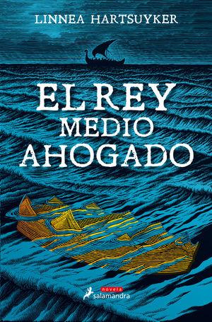 EL REY MEDIO AHOGADO *
