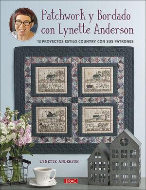 PATCHWORK Y BORDADO CON LYNETTE ANDERSON *