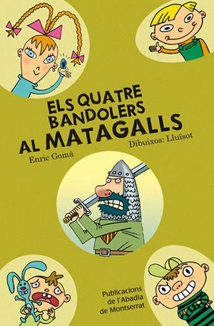 ELS QUATRE BANDOLERS AL MATAGALLS