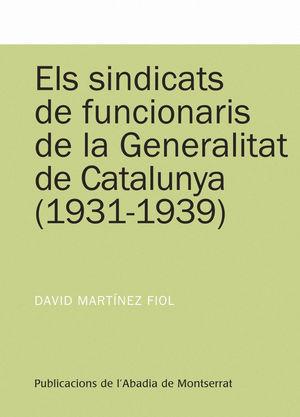 ELS SINDICATS DE FUNCIONARIS DE LA GENERALITAT DE CATALUNYA (1931-1939) *