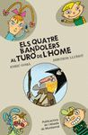 ELS QUATRE BANDOLERS AL TURÓ DE L'HOME