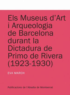 ELS MUSEUS D'ART I ARQUEOLOGIA DE BARCELONA DURANT LA DICTADURA DE PRIMO DE RIVERA *