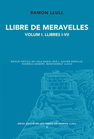 LLIBRE DE MERAVELLES. VOLUM 1. LLIBRES I-VII *
