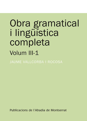 OBRA GRAMATICAL I LINGÜÍSTICA COMPLETA, VOLUM 3-1 *