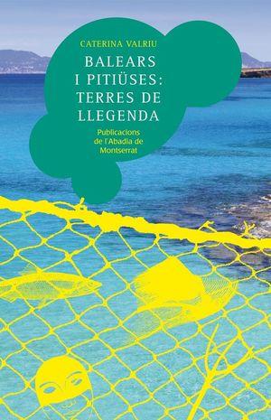 BALEARS I PITIÜSES: TERRES DE LLEGENDA *