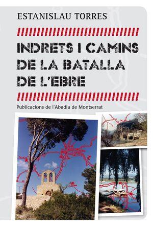 INDRETS I CAMINS DE LA BATALLA DE L'EBRE *