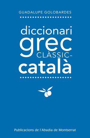 DICCIONARI GREC-CLÀSSIC-CATALÀ *