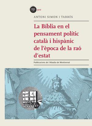 LA BÍBLIA EN EL PENSAMENT POLÍTIC CATALÀ I  HISPÀNIC DE L'ÈPOCA DE LA RAÓ D'ESTAT *