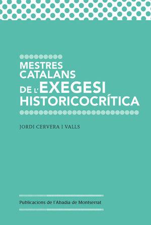 MESTRES CATALANS DE L'EXEGESI HISTORICOCRÍTICA *