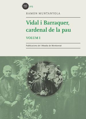 VIDAL I BARRAQUER, CARDENAL DE LA PAU (CAT).1. *