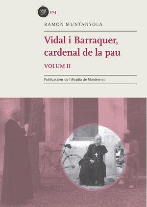 VIDAL I BARRAQUER, CARDENAL DE LA PAU. VOL 2 *
