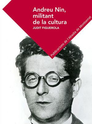 ANDREU NIN, MILITANT DE LA CULTURA *