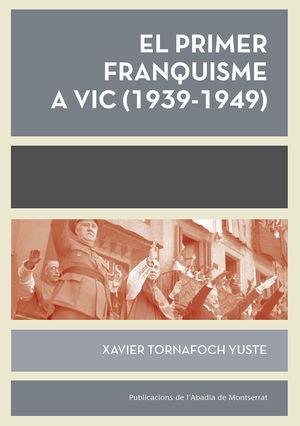 EL PRIMER FRANQUISME A VIC (1939-1949) *