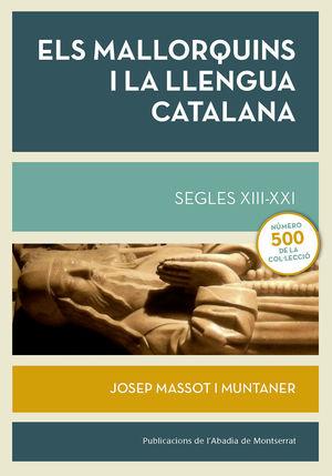 ELS MALLORQUINS I LA LLENGUA CATALANA. SEGLES XIII-XXI *