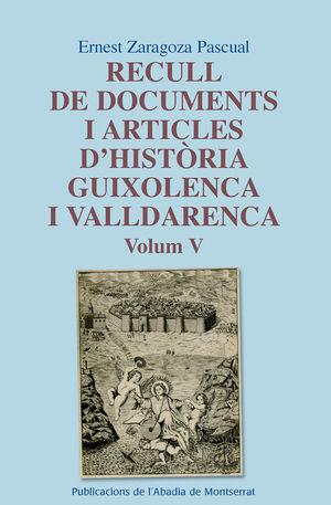 RECULL DE DOCUMENTS I ARTICLES D'HISTÒRIA GUIXOLENCA I VALLDARENCA, VOL. 5 *