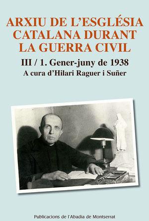 ARXIU DE L'ESGLÉSIA CATALANA DURANT LA GUERRA CIVIL, III-1 *