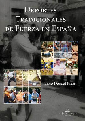 DEPORTES TRADICIONALES DE FUERZA EN ESPAÑA *