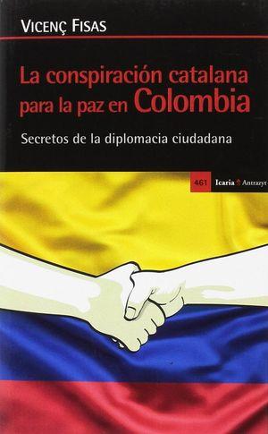 LA CONSPIRACION CATALANA PARA LA PAZ EN COLOMBIA *