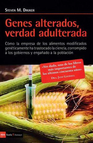 GENES ALTERADOS, VERDAD ADULTERADA *
