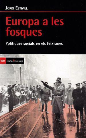 EUROPA A LES FOSQUES. POLITIQUES SOCIALS EN ELS FEIXISMES *