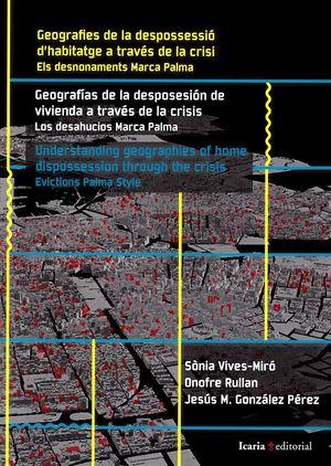 GEOGRAFIES DE LA DESPOSSESIÓ D'HABITATGE (CAT/CAST/I) *