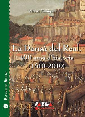 LA DANSÀ DEL REAL, 400 ANYS D'HISTÒRIA (1610-2010) *