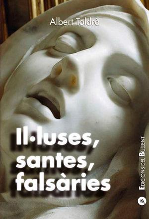 IL·LUSES, SANTES, FALSÀRIES *