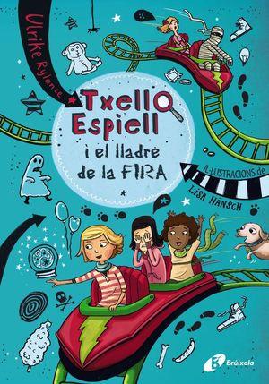TXELL ESPIELL, 2. TXELL ESPIELL I EL LLADRE DE LA FIRA *